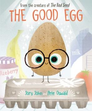 The good egg / Jory John and Pete Oswald.