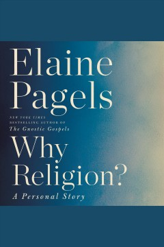 Why Religion? [electronic resource] / Elaine Pagels.