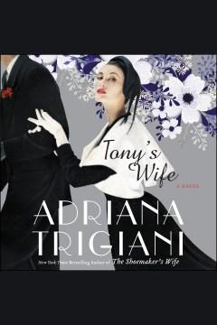 Tony's wife [electronic resource] / Adriana Trigiani.