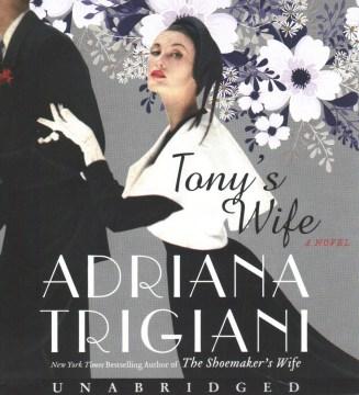Tony's wife / Adriana Trigiani.