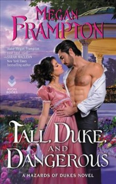 Tall, duke, and dangerous / Megan Frampton.