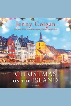 Christmas on the island : a novel [electronic resource] / Jenny Colgan.