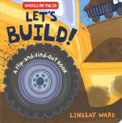 Let's Build! : A Flip-and-Find-Out Book