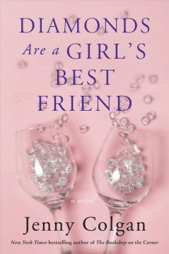 Diamonds are a girl's best friend : a novel Jenny Colgan.