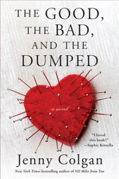 The good, the bad, and the dumped : a novel / Jenny Colgan.
