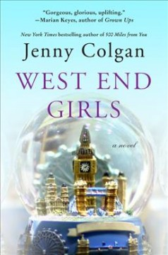 West end girls : a novel / Jenny Colgan.