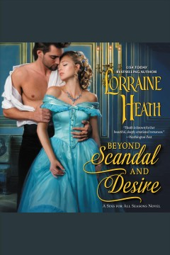 Beyond scandal and desire [electronic resource] / Lorraine Heath.