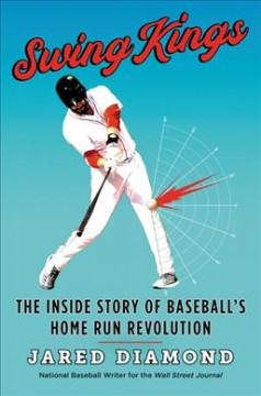 Swing Kings : The Inside Story of Baseball's Home Run Revolution
