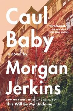 Caul baby a novel / Morgan Jerkins
