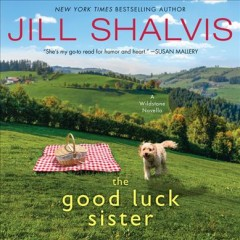 The good luck sister [electronic resource] / Jill Shalvis.