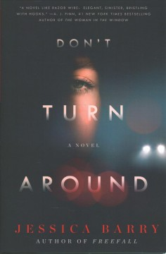 Don't turn around : a novel / Jessica Barry.