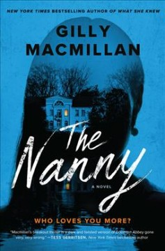 The nanny : a novel / Gilly Macmillan.