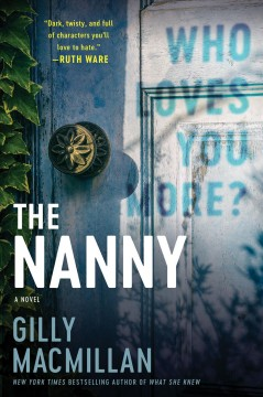 The nanny A Novel / Gilly MacMillan