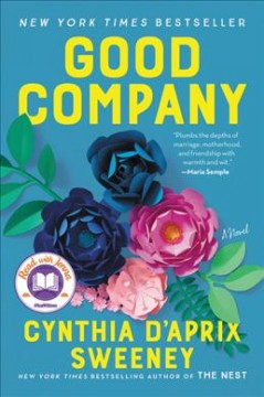 Good company a novel / Cynthia D'Aprix Sweeney.