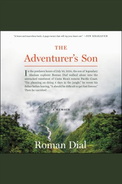 The adventurer's son [electronic resource] : a memoir / Roman Dial.