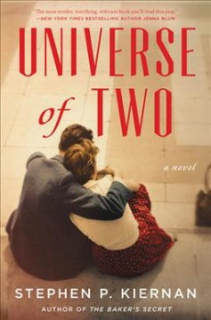 Universe of two : a novel / Stephen P Kiernan.