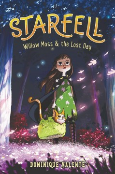 Willow Moss & the lost day Starfell Series, Book 1 / Dominique Valente.