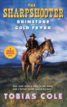 Brimstone and Gold Fever : The Sharpshooter Series