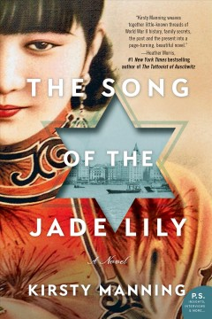 The song of the jade lily : a novel Kirsty Manning.