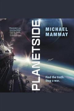 Planetside [electronic resource] / Michael Mammay.