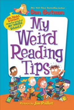 My Weird Reading Tips : Tips, Tricks & Secrets by the Author of My Weird School