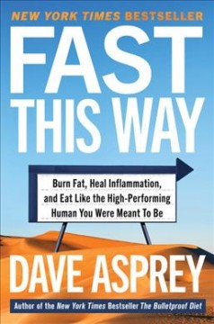 Faster : Burn Fat, Heal Inflammation, and Eat Like the High-performing Human You Were Meant to Be