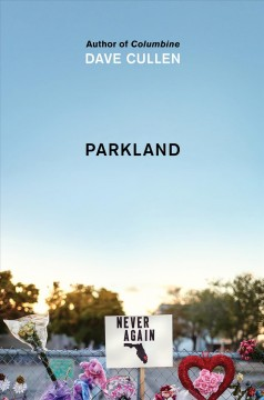 Parkland birth of a movement / Dave Cullen