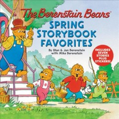 The Berenstain Bears Spring Storybook Favorites : Includes 7 Stories Plus Stickers!