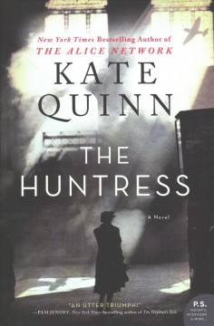 The huntress : a novel / Kate Quinn.