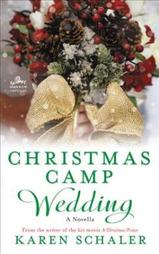 Christmas Camp Wedding : A Novella