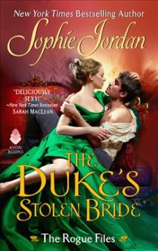 The Duke's Stolen Bride : The Rogue Files