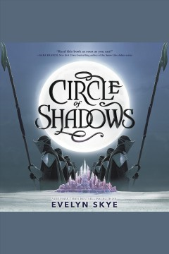 Circle of shadows [electronic resource] / Evelyn Skye