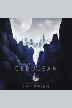 The cerulean [electronic resource] / Amy Ewing