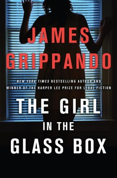 The girl in the glass box James Grippando.
