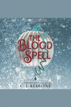 The blood spell [electronic resource] / C. J. Redwine