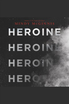 Heroine [electronic resource] / Mindy McGinnis