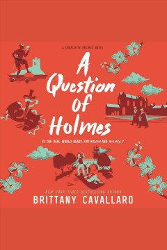 A question of Holmes [electronic resource] / Brittany Cavallaro.