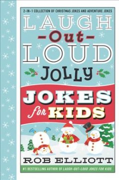 Laugh-out-loud Jolly Jokes for Kids : 2-in-1 Collection of Christmas Jokes and Adventure Jokes