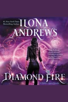 Diamond fire [electronic resource] / Ilona Andrews.