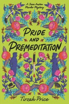 Pride and premeditation / Tirzah Price.