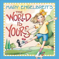 Mary Engelbreitѫs The World Is Yours