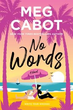 No words A Novel / Meg Cabot