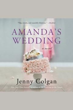 Amanda's Wedding : A Novel [electronic resource] / Jenny Colgan.