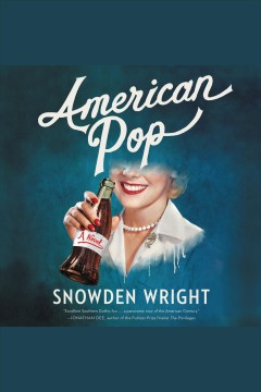American Pop : A Novel [electronic resource] / Wright, Snowden.