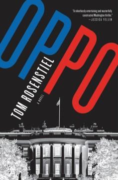 Oppo : a novel / Tom Rosenstiel.