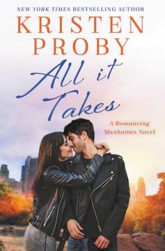 All It Takes : A Romancing Manhattan Novel