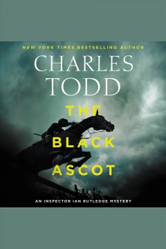 The Black Ascot [electronic resource] / Charles Todd.