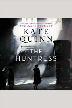 The huntress : a novel [electronic resource] / Kate Quinn.