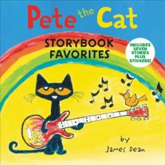 Pete the Cat Storybook Favorites : Includes 7 Stories Plus Stickers!