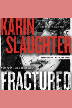 Fractured [electronic resource] / Karin Slaughter.